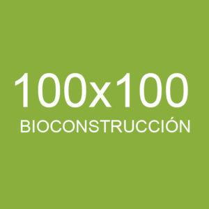 100 x 100 Bioconstrucción
